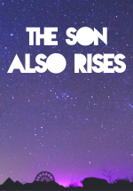 The Son Also Rises