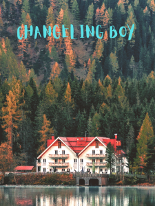 A house on the edge of the woods. Text: Changeling Boy.